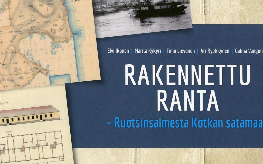 Rakennettu ranta – Ruotsinsalmesta Kotkan satamaan